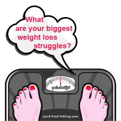 Let's Discuss Your Biggest Weight Loss Struggles