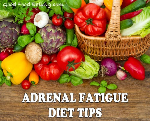 Adrenal Fatigue Diet Tips. What to eat and what not to eat.