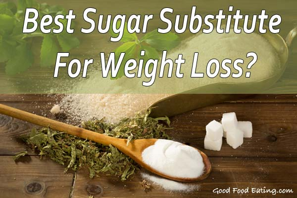 best-sugar-substitute-for-weight-loss