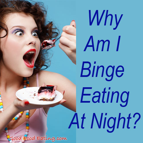 Evening binge eating often has an easy solution