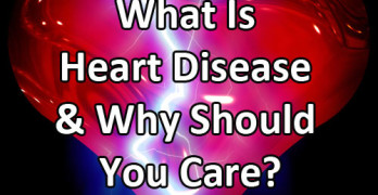 What Is Heart Disease & Why Should You Care?