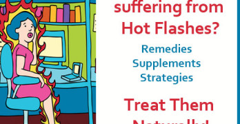 Hot Flashes: Remedies, supplements and natural strategies