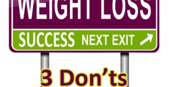 3 don'ts and 3 Do's for your weight loss success plan