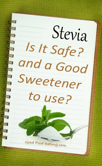 Is stevia safe and a good choice of sweetener?
