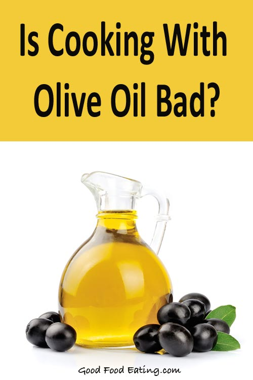Is Cooking With Olive Oil Bad?