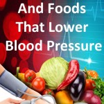 Nutrients & Foods That Lower Blood Pressure