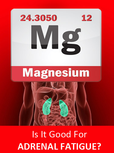 Is Magnesium Good for Adrenal Fatigue?