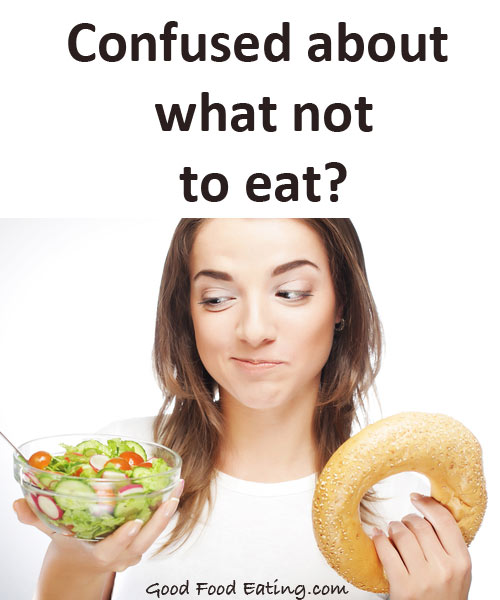 What not to eat and other nutrition questions