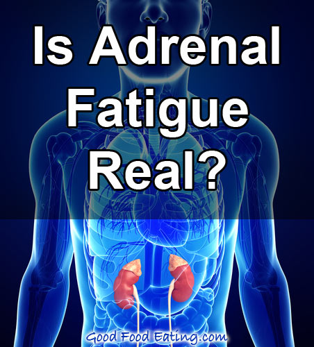 is-adrenal-fatigue-real
