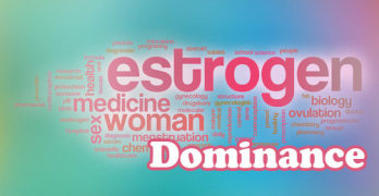 Estrogen Dominance & adrenal Fatigue
