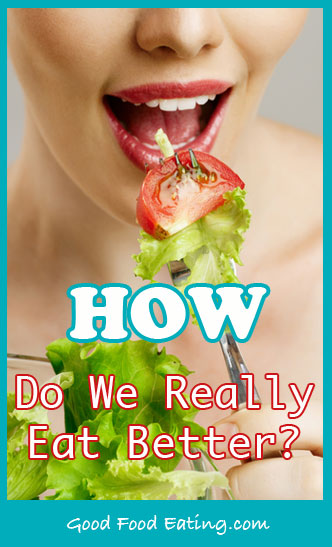 How do we really eat better?