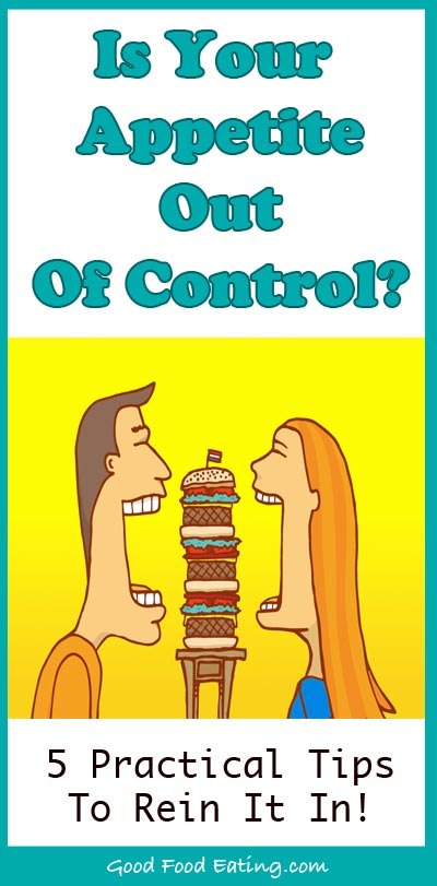 Out Of Control Appetite? 5 Tips to Rein it in
