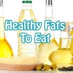 Healthy Fats To Eat